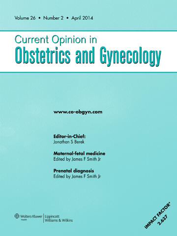 Current Opinion in Obstetrics and Gynecology